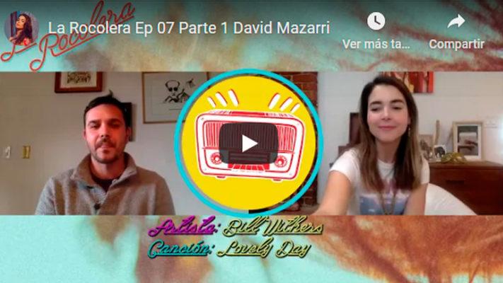 La Rocolera Ep 07 - David Mazarri