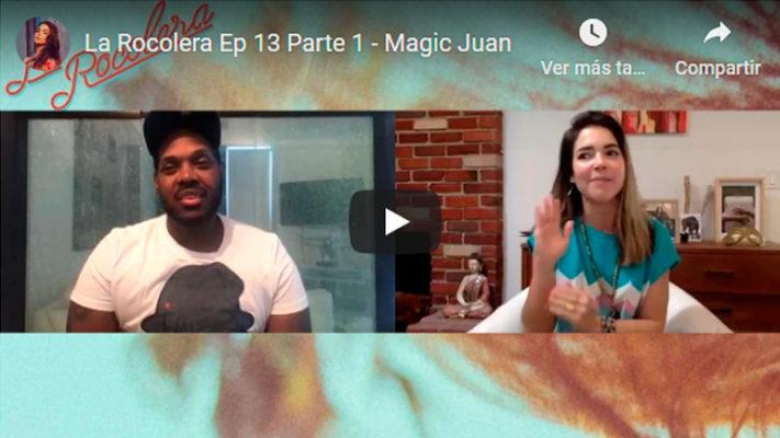 La Rocolera Ep 13 - Magic Juan