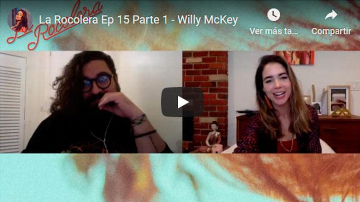 La Rocolera Ep 15 - Willy McKey
