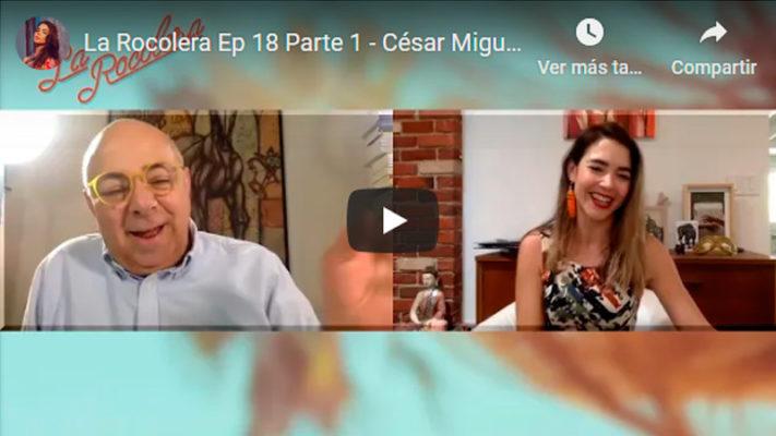 La Rocolera Ep 18 - César Miguel Rondón
