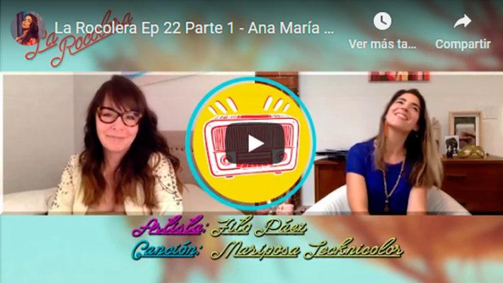 La Rocolera Ep 22 - Ana María Simon