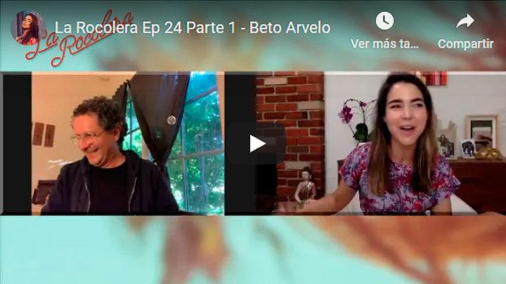 La Rocolera Ep 24 - Beto Arvelo