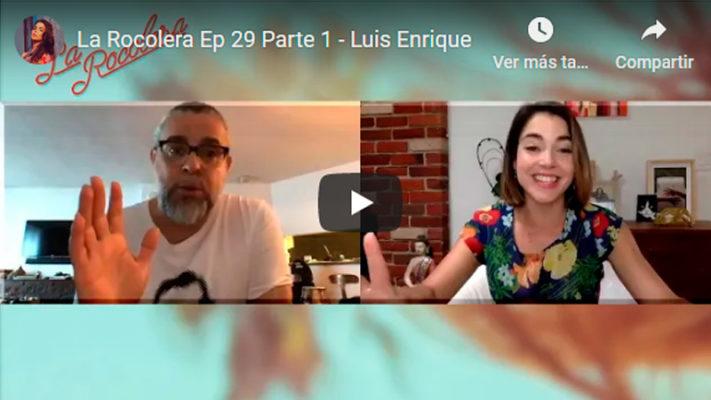 La Rocolera Ep 29 - Luis Enrique