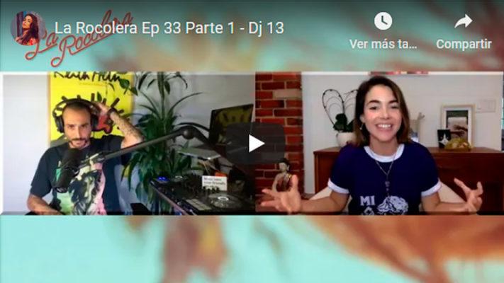 La Rocolera Ep 33 - Dj 13