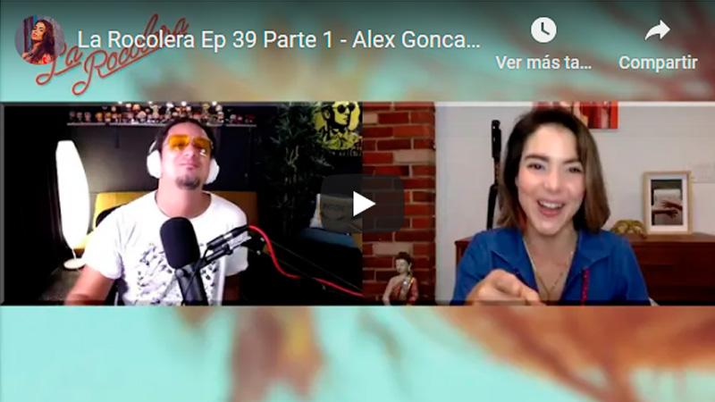 La Rocolera Ep 39 - Alex Goncalves