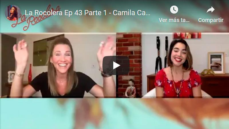 La Rocolera Ep 43 - Camila Canabal