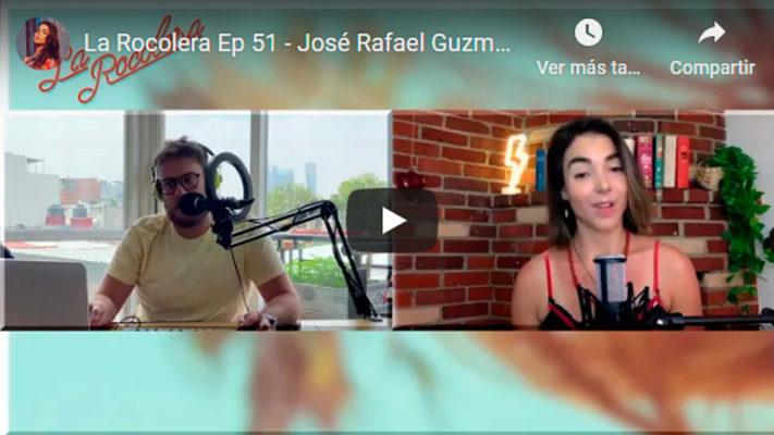 La Rocolera Ep 51 - José Rafael Guzmán