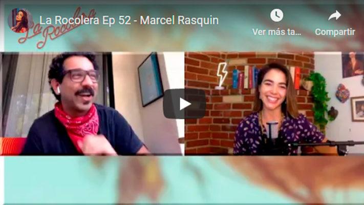 La Rocolera Ep 52 - Marcel Rasquin