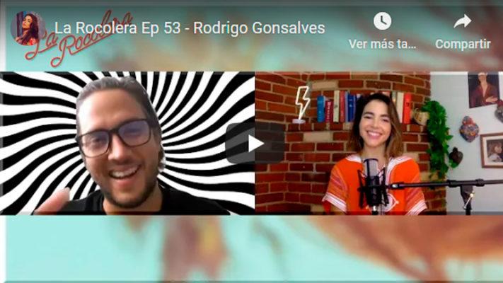 La Rocolera Ep 53 - Rodrigo Gonsalves