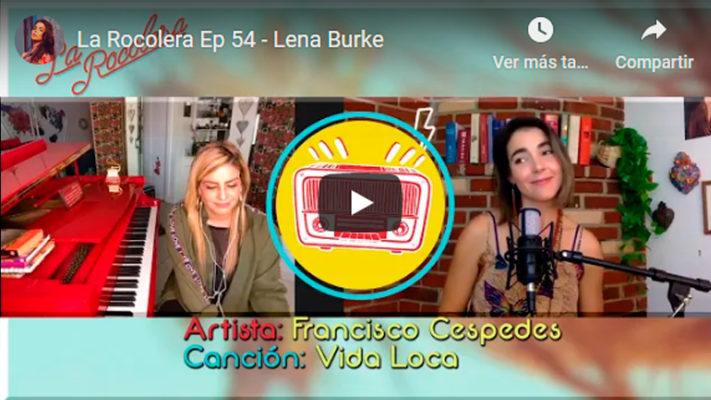 La Rocolera Ep 54 - Lena Burke