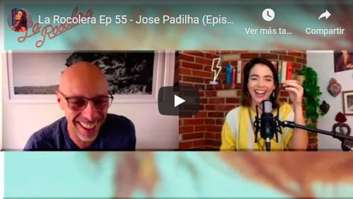 La Rocolera Ep 55 - Jose Padilha