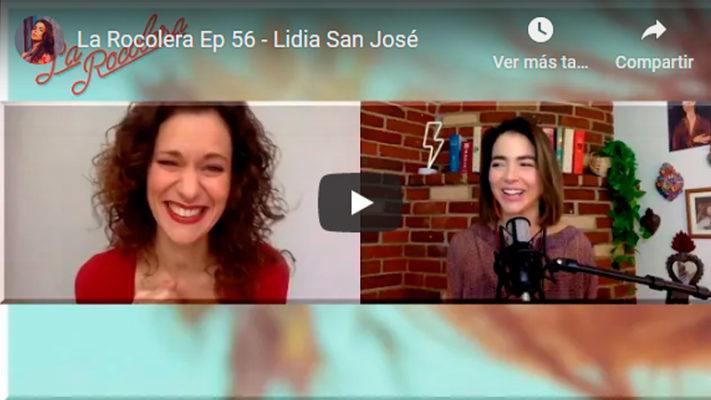 La Rocolera Ep 56 - Lidia San José