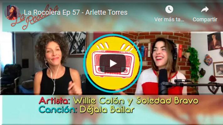 La Rocolera Ep 57 - Arlette Torres