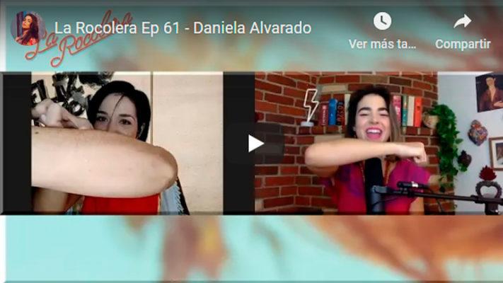 La Rocolera Ep61 - Daniela Alvarado