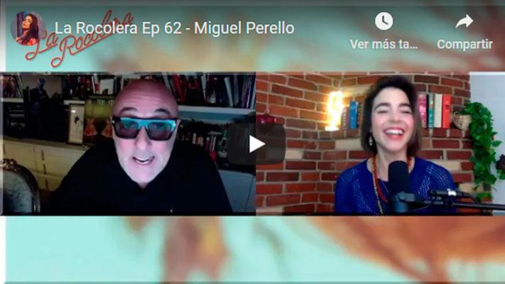 La Rocolera Ep 62 - Miguel Perello