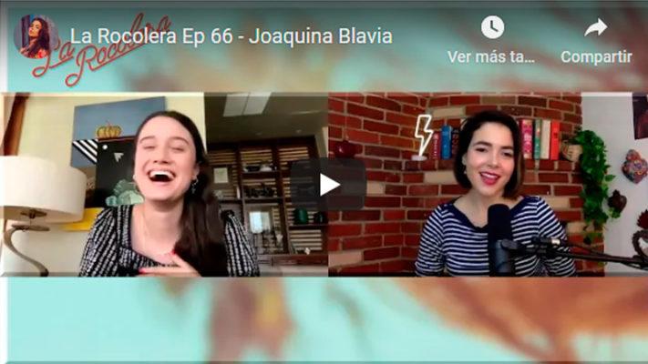 La Rocolera Ep66 - JoaquinaBlavia