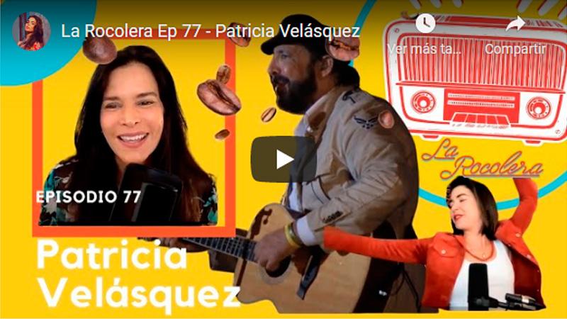 La Rocolera Ep 77 - Patricia Velásquez