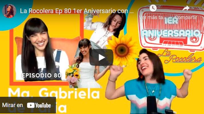 La Rocolera Ep 80 - 1er Aniversario María Gabriela de Farías